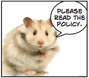 This hamster would like you to read the policy.