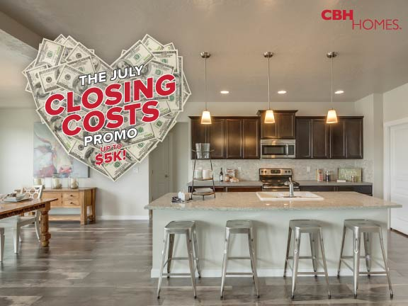 Say Hello July with up to 5k towards closing costs  CBH