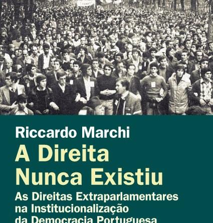 A Direita Nunca Existiu, novo livro de Riccardo Marchi