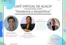 23 SET   Café Virtual ALACIP: Pandemia e Geopolítica