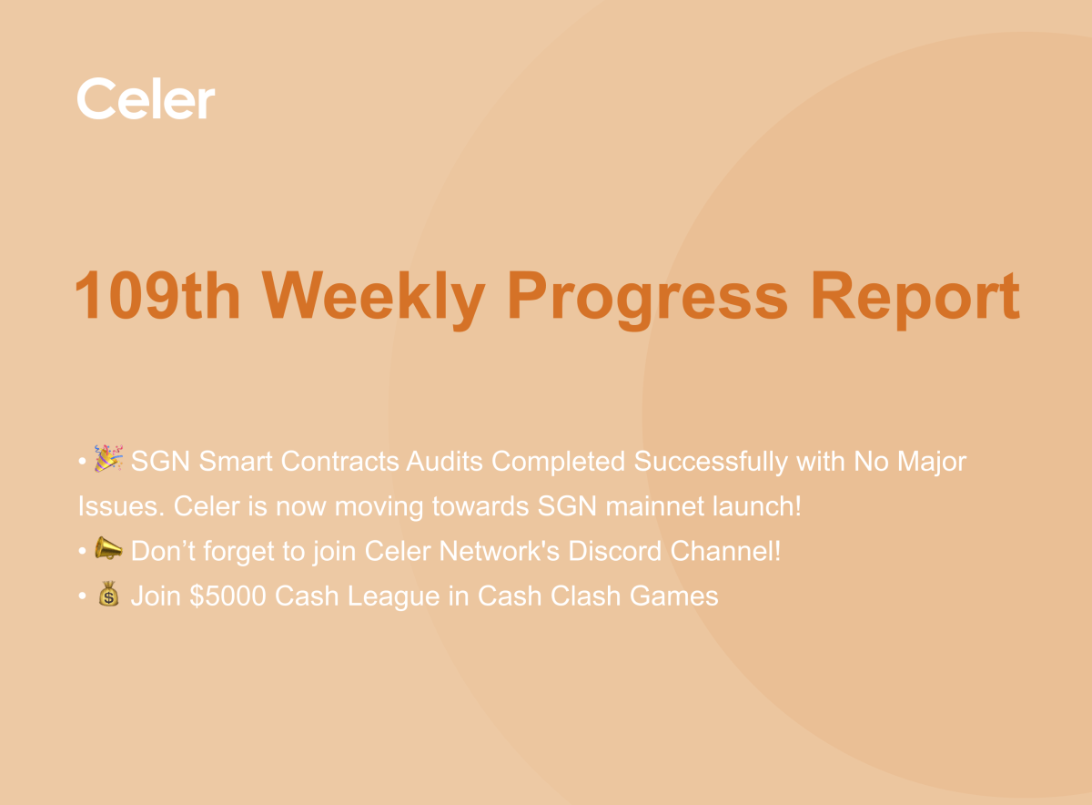 Celer Network 109th Weekly Project Progress Report