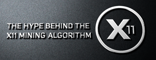 The Hype Behind the X11 Mining Algorithm
