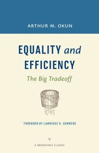 Equity & Efficiency: The Big Trade-Off