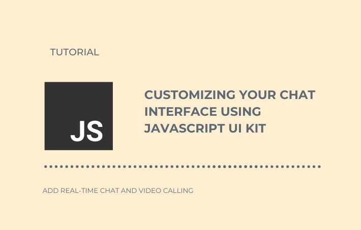 Customizing your Chat Interface using JavaScript UI Kit