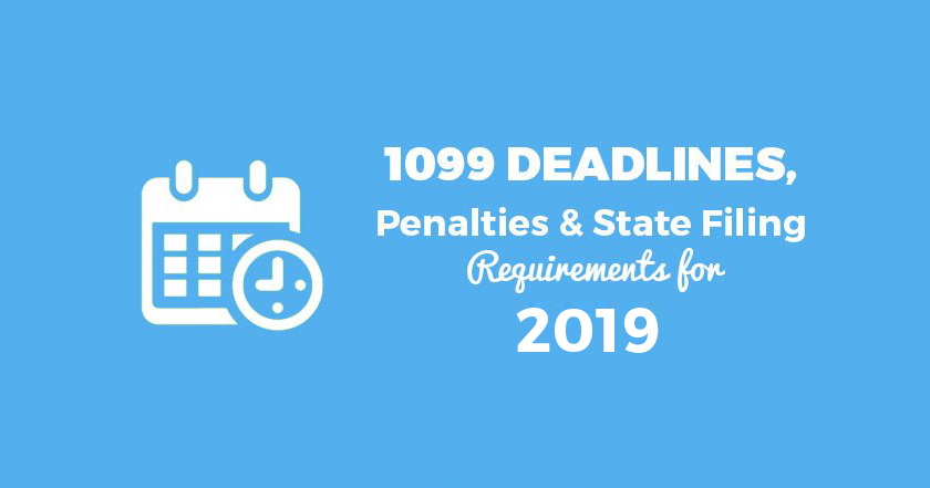1099 Deadlines, Penalties & State Filing Requirements - 2019