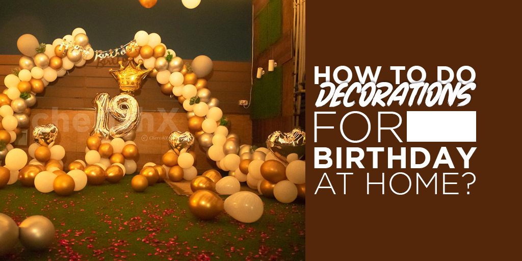 How to do decorations at home