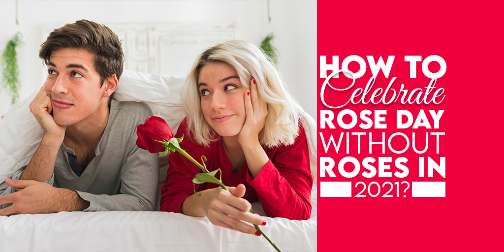 How to Clebrate Rose Day Without Roses