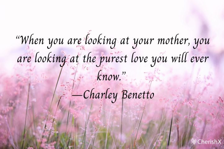 Top 15 Heart Touching Mother's Day Quotes That Are Sure to Make Your Mother Bloom with Happiness-3
