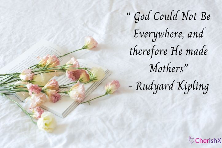 Top 15 Heart Touching Mother's Day Quotes That Are Sure to Make Your Mother Bloom with Happiness-5
