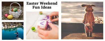 6 Fun Ideas for the Easter Weekend!
