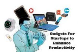 Gadgets qui sont cruciaux pour une start-up pour améliorer la productivité