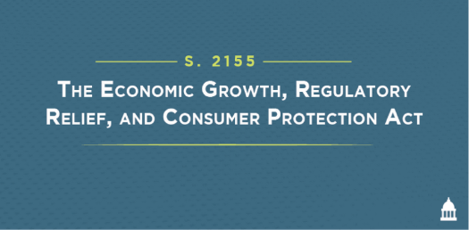 Economic Growth, Regulatory Relief, and Consumer Protection Act