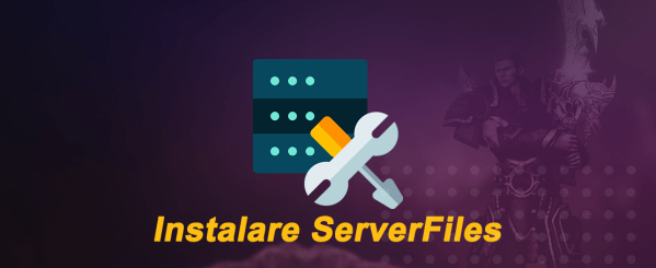 Instalare serverfiles