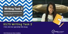 Cấu trúc ngữ pháp hữu dụng trong bài thi IELTS Writing Task 2