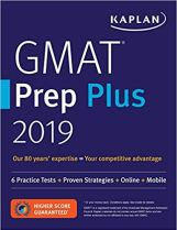 GMAT Prep Plus 2019: 6 Practice Tests + Proven Strategies + Online + Mobile (Kaplan Test Prep)