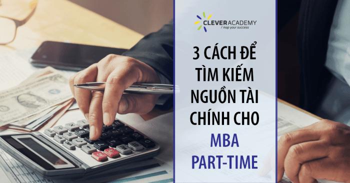 3 CÁCH ĐỂ TÌM KIẾM NGUỒN TÀI CHÍNH CHO MBA PART-TIME