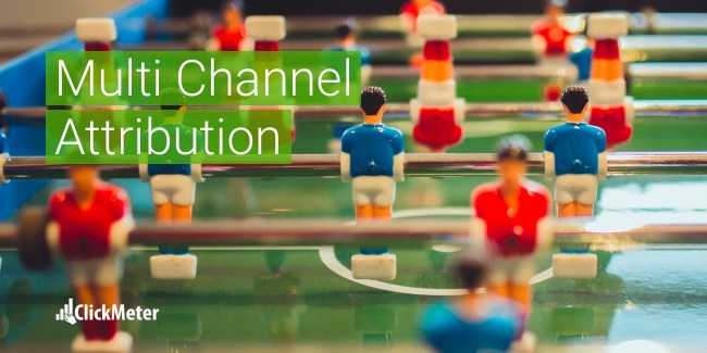 Multi Channel Attribution - ClickMeter Blog