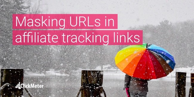 How to Mask my URLs in affiliate tracking links - ClickMeter blog