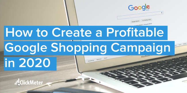 how to create a profitable google shopping campaign