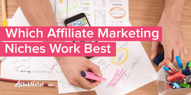 Which Affiliate Marketing Niches Work Best