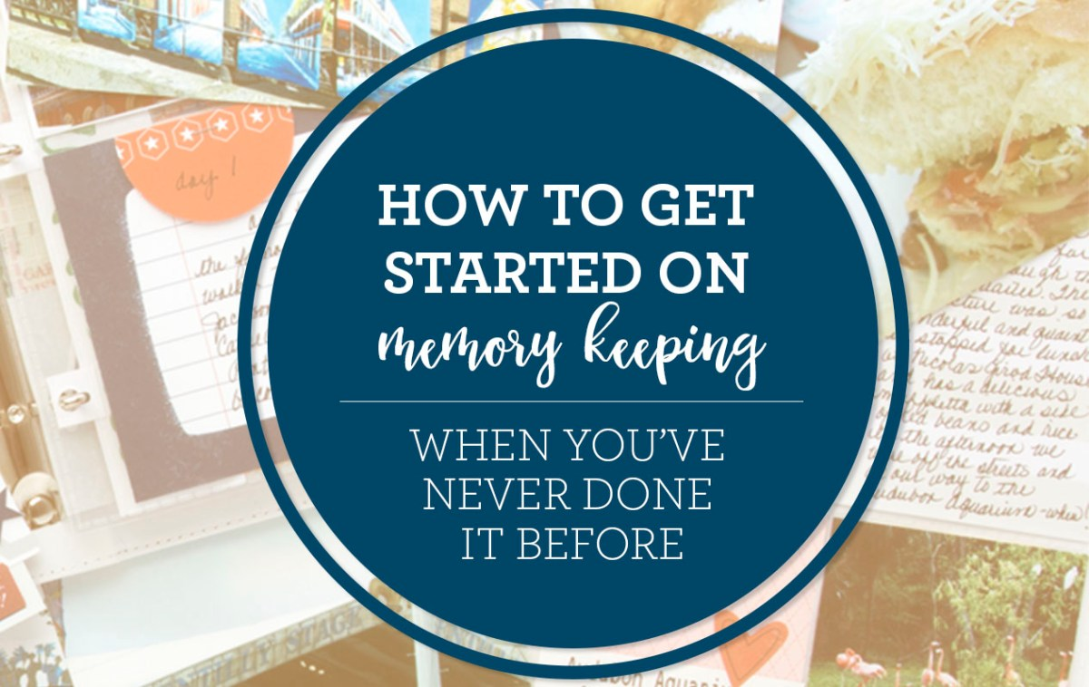 How to Get Started On Memory Keeping When You've Never Done It Before #ctmh #closetomyheart #memory #keeping #story ##telling #how #to #get #started #pocket #scrapbooking #pml #picture #my #life #cut #above #kit #workshop #your #way #wyw #diy #historian #document #history