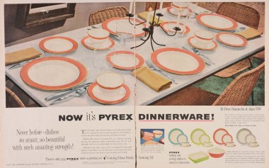 """""""Now it's Pyrex dinnerware!"""" Advertisement from Corning Glass Works, published in Life, sometime in 1953. CMGL 141168."""
