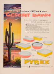 """""""Now--from the makers of Pyrex ware... Desert Dawn."""" Advertisement from Corning Glass Works, published in Life, Aug. 1, 1955. CMGL 98313."""