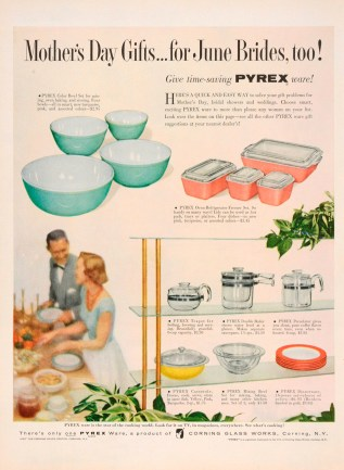 """""""Mother's Day gifts... for June brides, too!"""" Advertisement from Corning Glass Works, published in Ladies' Home Journal, sometime in 1956.CMGL 98287."""