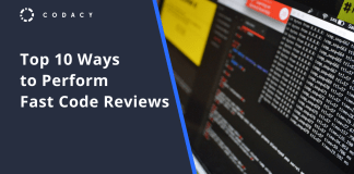 Top 10 ways to perform fast code reviews