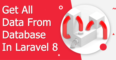 get all data from database in laravel 8