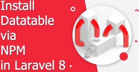 install datatabel via npm in laravel 8
