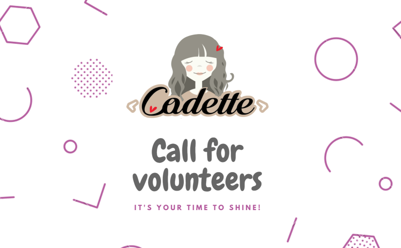 Call for volunteers – It's your time to shine