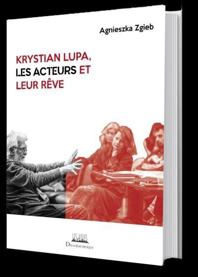 Krystian Lupa, passeur d'âmes