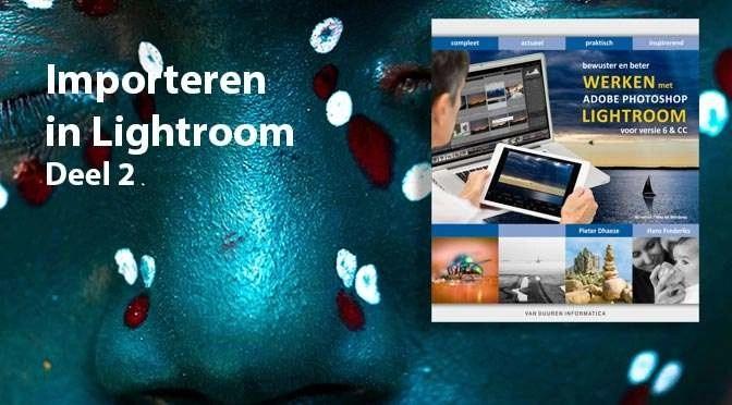 Foto's in Lightroom importeren – deel 2