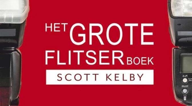 Zonder angst flitsen met Het grote flitsboek van Scott Kelby