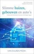 Het boek Slimme huizen, gebouwen en auto's, Connected domotica in nieuwe leefomgevingen van Ulco Schuurmans Juliette Schuurmans