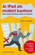 Het boek Je iPad als mobiel kantoor (4e herziene editie), Slim (samen)werken, waar je ook bent van Peter van Loevezijn