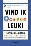 Het boek Vind ik leuk! Facebookmarketing: de leukste en makkelijkste manier om klanten te krijgen, door Anne Raaymakers