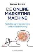 Het boek De Online Marketingmachine, Wat elke zzp'er moet weten over online marketing door Bart van den Belt