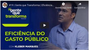 Gente que Transforma| Eficiência do gasto Público.