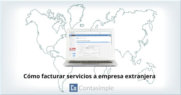 Facturar servicios a empresa extranjera