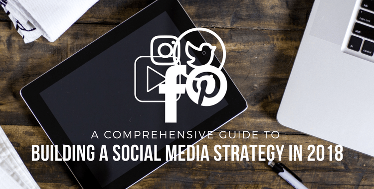 Social Media Strategy in 2018