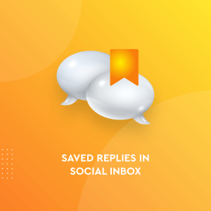 Saved Replies - Social Inbox