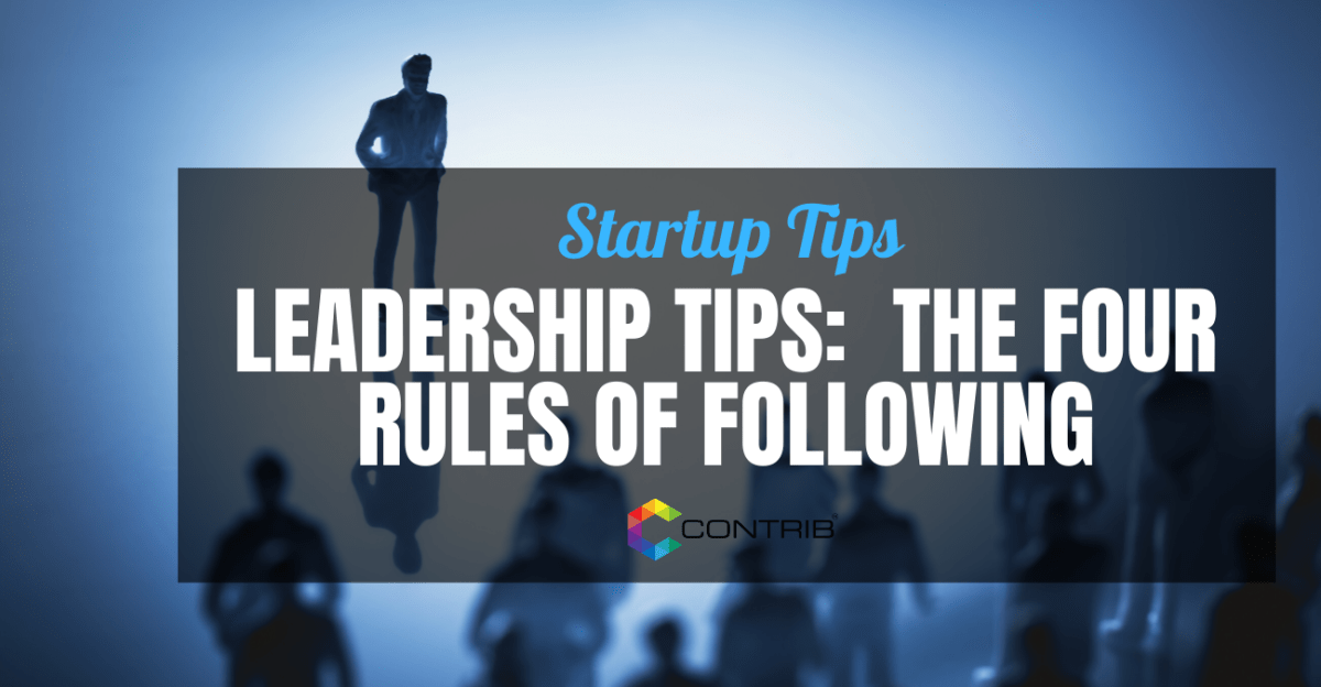 Leadership Tips: The Four Rules Of Following