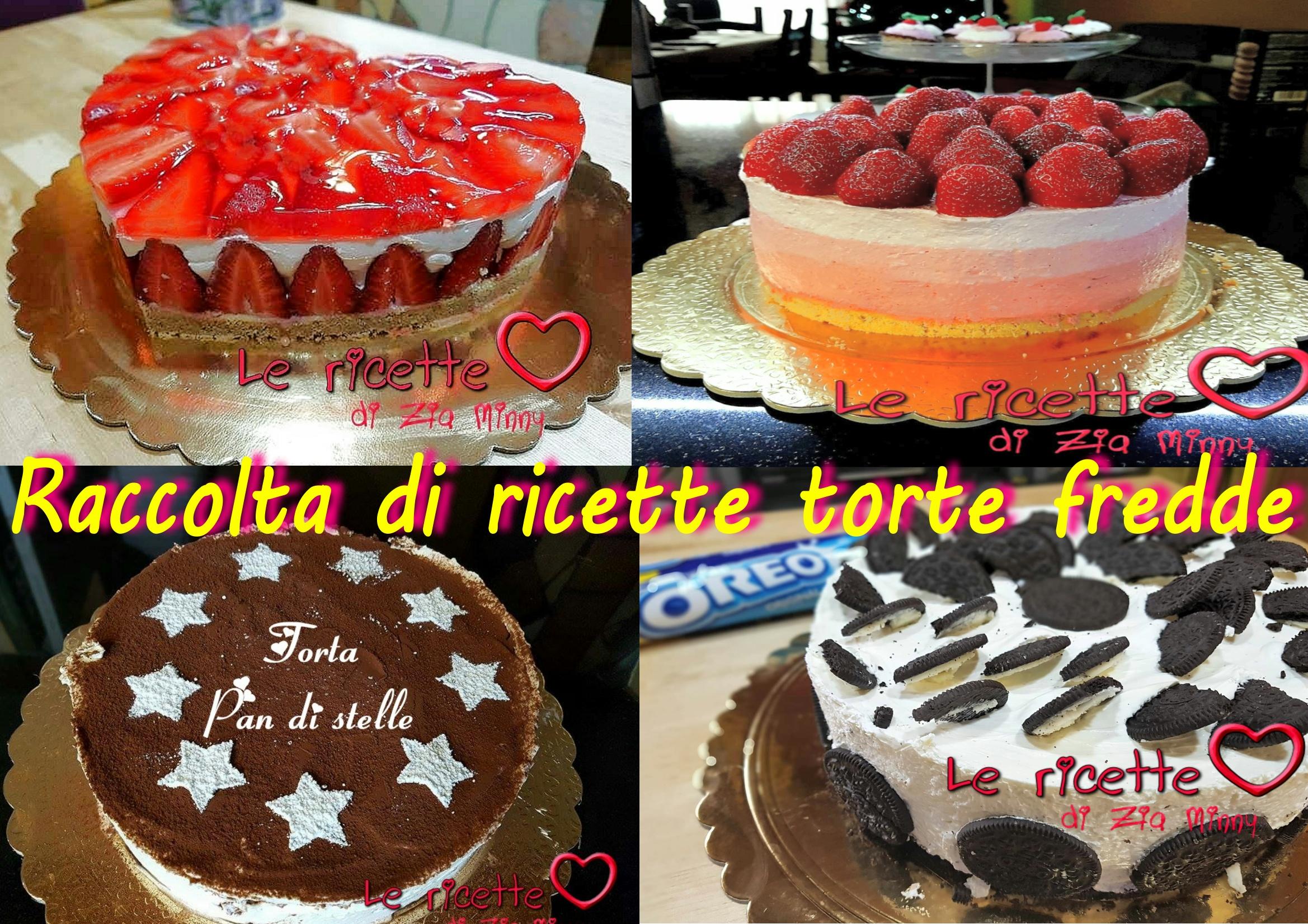 RACCOLTA DI RICETTE TORTE FREDDE