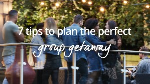 How to plan a group getaway