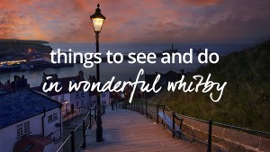 Things to see and do in Whitby