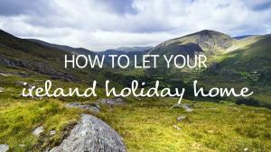 How to let your Ireland holiday home