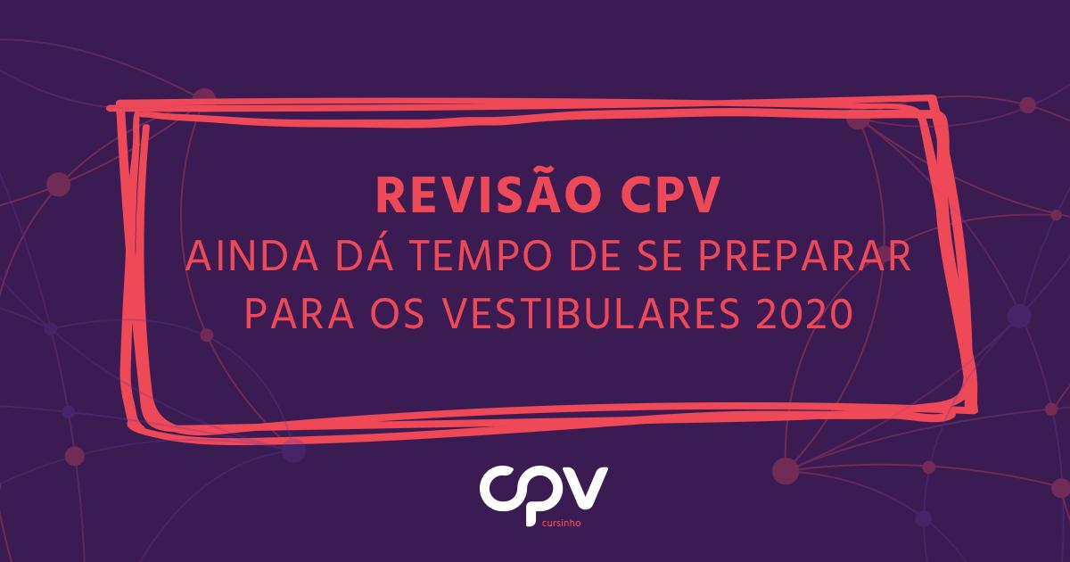Revisão CPV Vestibulares 2020