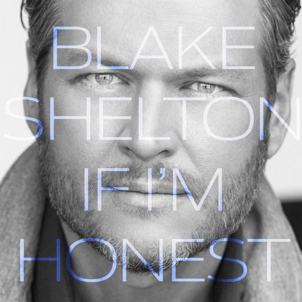 Blake Shelton - If I'm Honest CD